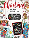 Christmas Papercrafting: Holiday Cards, Gift Tags, and More! (Design Originals) A Paper Crafting Kit in a Book...