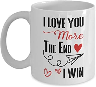 Love You More The End I Win Mug - 11 Oz Or 15 Oz - Funny Valentine Mug - Gift for couple - Lover gift - Valentine's Day Gift