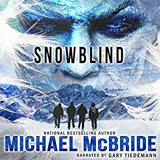 Snowblind                   By:                                                                                                                                 Michael McBride                               Narrated by:                                                                                                                                 Gary Tiedemann                      Length: 2 hrs and 41 mins     237 ratings     Overall 4.0