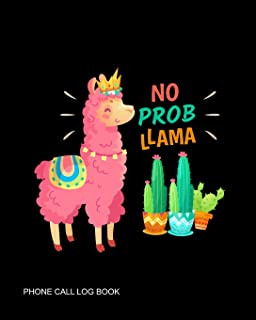 No Prob Llama: Phone Call Log Book ~ Telephone Memo Log Notebook 400 Records for Voice Mail, Track & Monitor Phone Calls & Messages, Large Journal