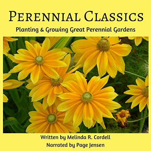 Perennial Classics: Planting & Growing Great Perennial Gardens audiobook cover art