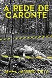 A Rede de Caronte (Portuguese Edition)