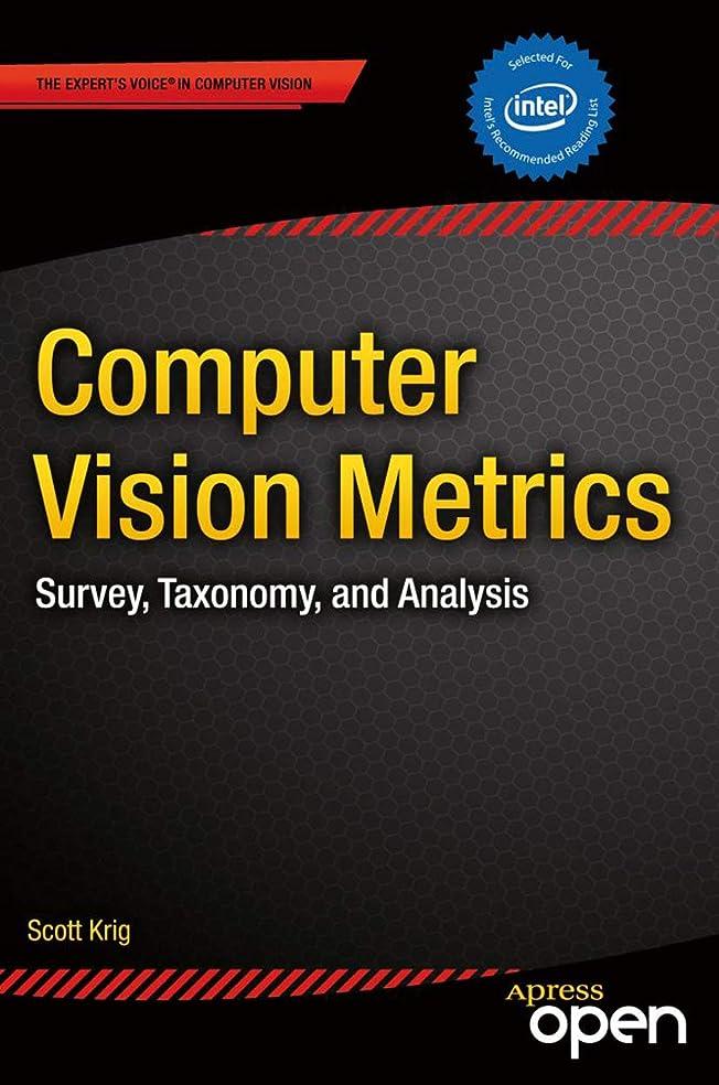 機械的ブレークミシンComputer Vision Metrics: Survey, Taxonomy, and Analysis (English Edition)