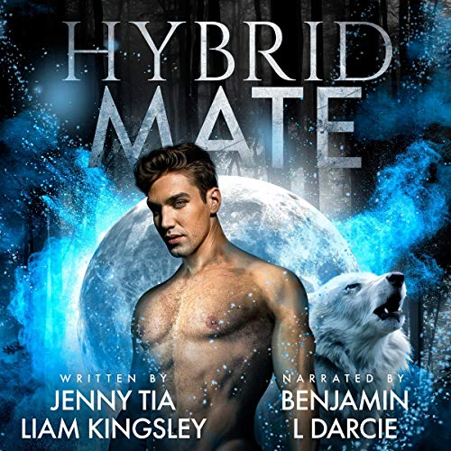 Hybrid Mate Audiobook By Liam Kingsley, Jenny Tia cover art