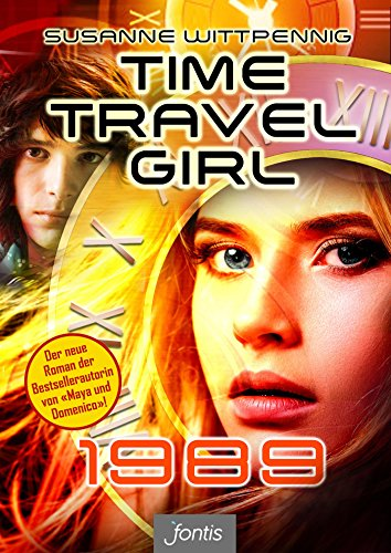 Time Travel Girl: 1989 (Time Travel Girl (E-Book) 1)