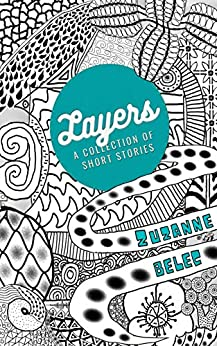 Layers: A Collection of Short Stories by [Zuzanne Belec]