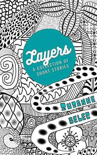 Layers: A Collection of Short Stories by Belec, Zuzanne