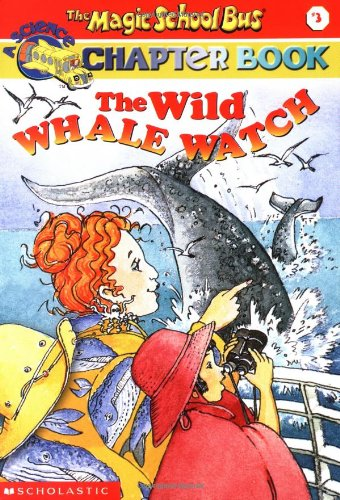 The Wild Whale Watch (Magic School Bus Chapter Book)の詳細を見る