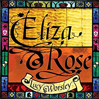 Eliza Rose                   By:                                                                                                                                 Lucy Worsley                               Narrated by:                                                                                                                                 Imogen Wilde                      Length: 6 hrs and 25 mins     20 ratings     Overall 4.5