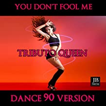 You Don't Fool Me (Tributo Queen Dance 90 Version)