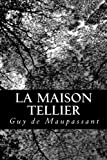 La Maison Tellier - CreateSpace Independent Publishing Platform - 29/08/2012