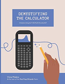 Demystifying the Calculator: A Guide to Using the TI-84 PLUS CE on the ACT