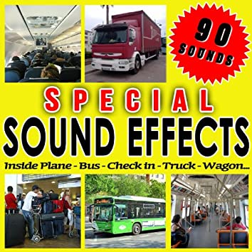 Inside Plane, Bus, Check in, Truck, Wagon... Special Sound Effects