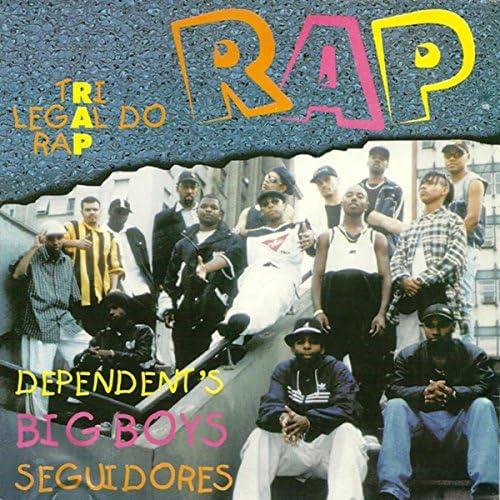Seguidores Do Rap, Dependent's & Big Boys