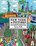 New York in Pictures - an illustrated tour of NYC & facts about its famous sites: Learn about the Big Apple while looking at colorful engaging artwork ... and places to visit.: 1 (New York City Books)