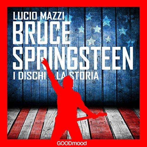 Bruce Springsteen: I dischi - la storia copertina