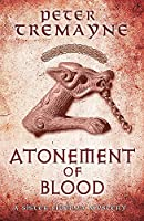 Atonement of Blood (Sister Fidelma Mysteries Book 24): A dark and twisted Celtic mystery you won't be able to put down