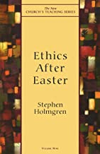 Ethics After Easter (New Church's Teaching Series)