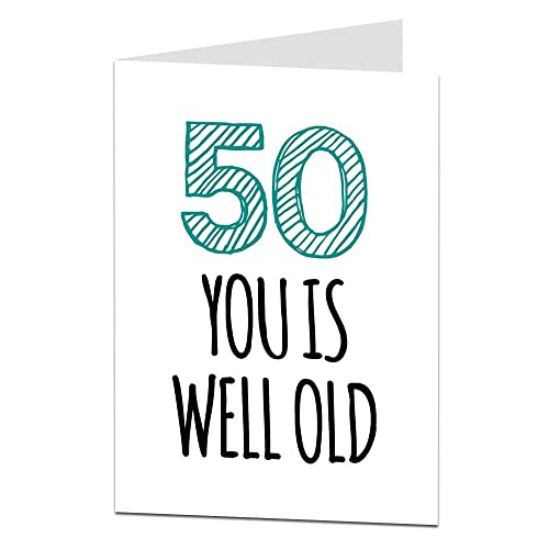 50th Birthday Card You Is Well Old For Men Women