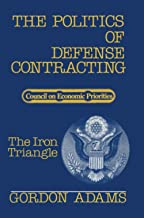 The Politics of Defense Contracting (Studies / Council on Economic Priorities)