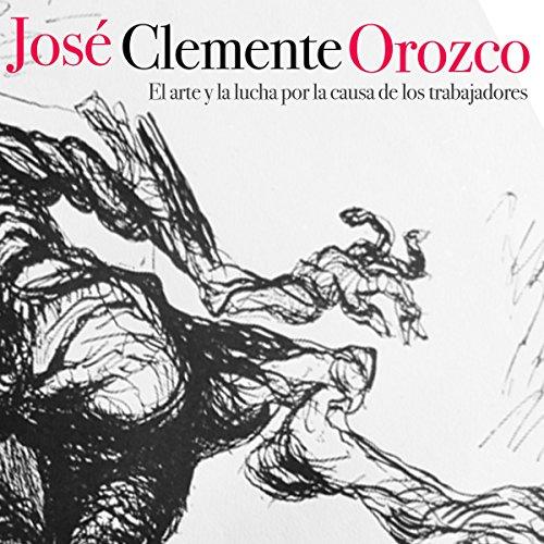 Diseño de la portada del título José Clemente Orozco: El arte y la lucha por la causa de los trabajadores