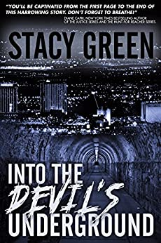 Into the Devil's Underground (A gripping psychological thriller with a shocking twist) by [Stacy Green]