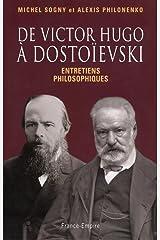 De Victor Hugo à Dostoïevski - entretiens philosophiques Broché