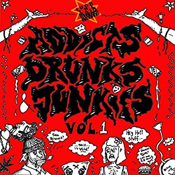 Fuck the Mainstream Records Presents: Addicts, drunks, & Junkies Vol.1  [deluxe]