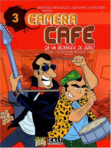 Caméra Café, Tome 3 : Ca va déchirer ce soir !
