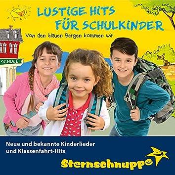 Lustige Hits für Schulkinder: Neue und bekannte Kinderlieder und Klassenfahrt-Hits (Von den blauen Bergen kommen wir)