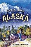 Sweet Home Alaska by Carole Estby Dagg (2016-02-02)