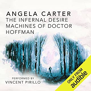 The Infernal Desire Machines of Doctor Hoffman                   Autor:                                                                                                                                 Angela Carter                               Sprecher:                                                                                                                                 Vincent Pirillo                      Spieldauer: 12 Std. und 21 Min.     Noch nicht bewertet     Gesamt 0,0