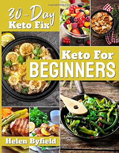 Keto For Beginners : 30-Day Keto Fix .