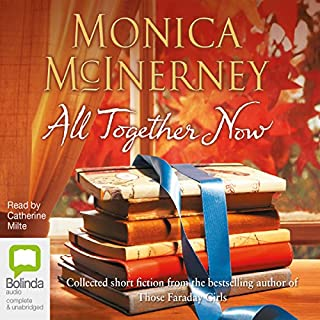 All Together Now                   By:                                                                                                                                 Monica McInerney                               Narrated by:                                                                                                                                 Catherine Milte                      Length: 6 hrs and 24 mins     1 rating     Overall 5.0