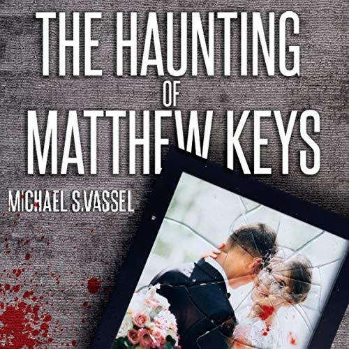 The Haunting of Matthew Keys audiobook cover art
