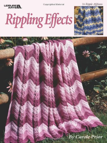 Rippling Effects-16 Ripple Afghans that are Quick and Fun to Create