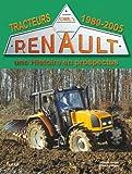 Tracteurs Renault, une Histoire en prospectus - Tome3, 1989-2005