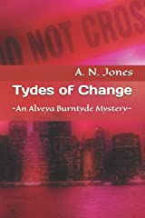 Tydes of Change: An Alveya Burntyde Mystery (The Alveya Burntyde Mysteries) Paperback