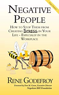 Negative People: How to Stop Them from Creating Stress in Your Life - Especially in the Workplace