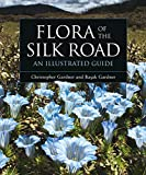 Flora of the Silk Road: An Illustrated Guide - Basak Gardner