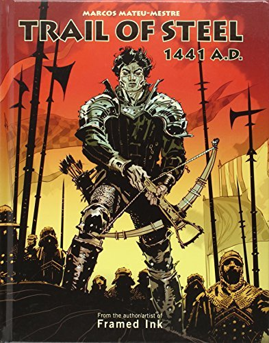 Trail of Steel: 1441 A.D. by Marcos Mateu-Mestre (2012-08-15)