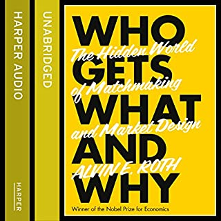 Who Gets What - And Why: The Hidden World of Matchmaking and Market Design Titelbild