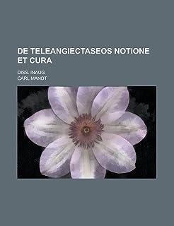de Teleangiectaseos Notione Et Cura; Diss. Inaug