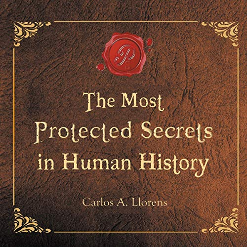 The Most Protected Secrets in Human History audiobook cover art