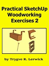 Practical SketchUp Woodworking Exercises 2 (Practical Exercises Book 4) (English Edition)