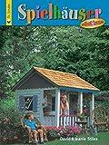 Spielhäuser selbst bauen (HolzWerken)