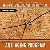 Subliminal Anti Aging Program - Binaural Beat Brainwave Subliminal Systems