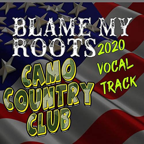 Blame My Roots 2020 Vocal Track