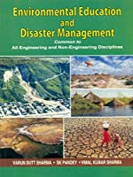 Environmental Education and Disaster Management:: Common to All Engineering and Non-engineering Disciplines