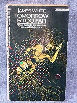 Tomorrow is Too Far - Book #54 of the Utopia Classics